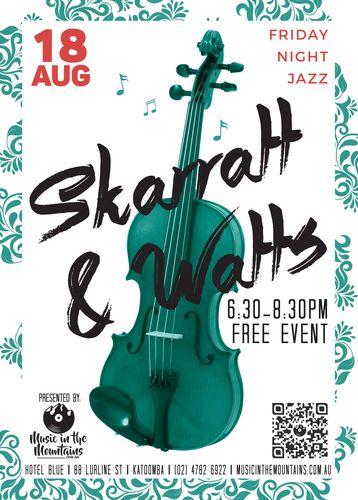 Skarratt Watts Friday Night Jazz poster - KM Gig Guide