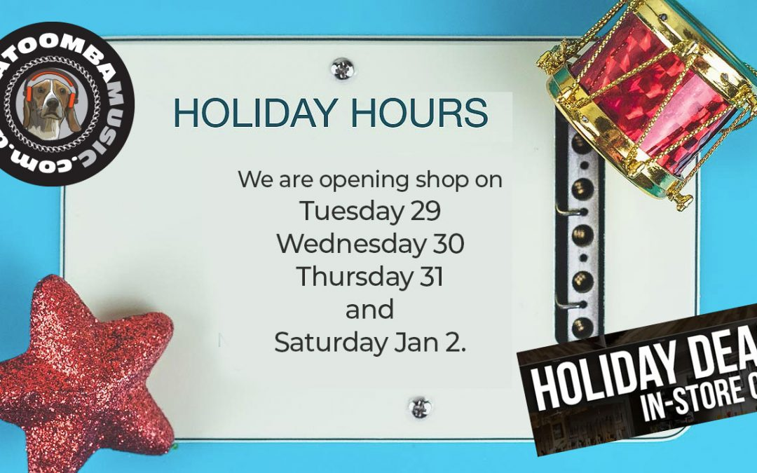 Katoomba Music | Hours for Holiday Week