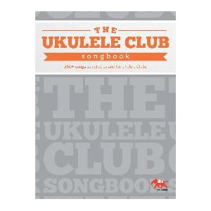 ukulele club songbook - Ukulele Club Songbook