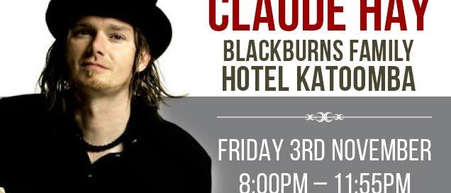 23031560 1641094689244802 1561047473307143773 n 636x272 - Claude Hay at Blackburns Family Hotel Fri 3rd Nov