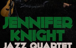 29982931 2037140399937371 919781422268305903 o 320x202 - Jennifer Knight Jazz Quartet: Friday Night Jazz